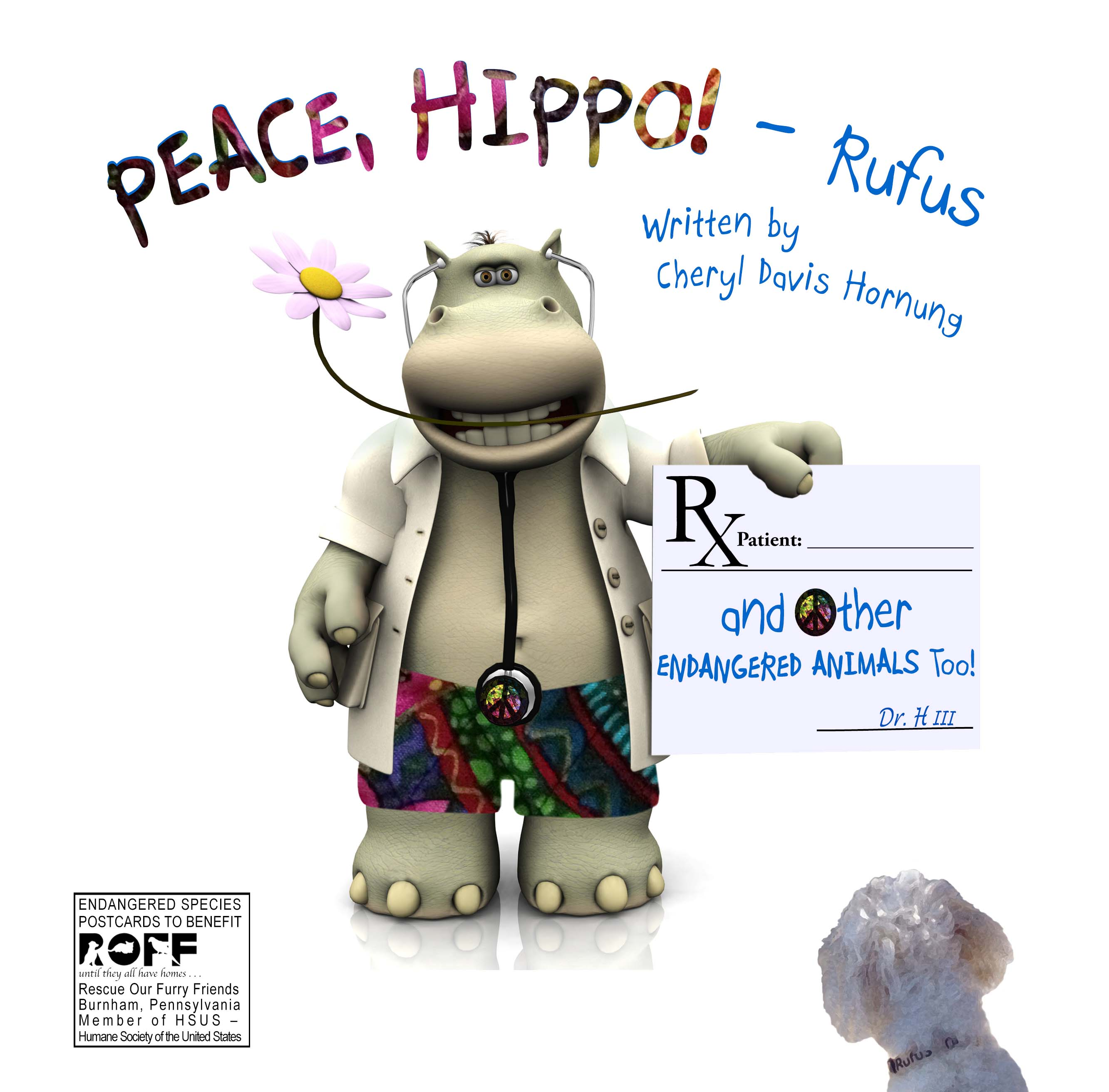 PEACE, HIPPO! and Other Endangered Animals Too! by Cheryl Davis Hornung available at Amazon and CreateSpace.